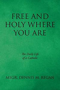 FREE AND HOLY WHERE YOU ARE