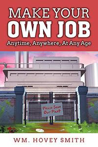 MAKE YOUR OWN JOB