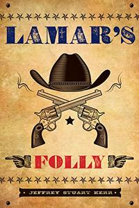 LAMAR'S FOLLY