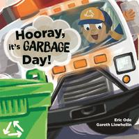 HOORAY, IT'S GARBAGE DAY!