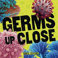 GERMS UP CLOSE