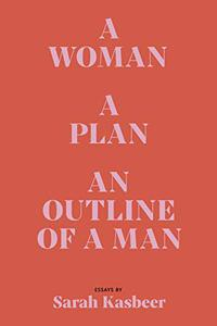 A WOMAN, A PLAN, AN OUTLINE OF A MAN