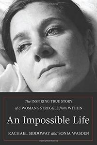AN IMPOSSIBLE LIFE