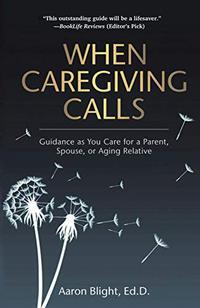 WHEN CAREGIVING CALLS