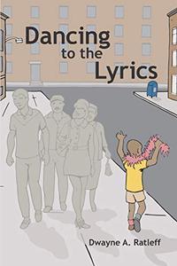DANCING TO THE LYRICS