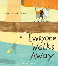 EVERYONE WALKS AWAY