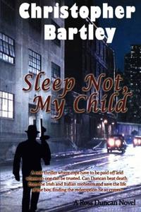 SLEEP NOT, MY CHILD