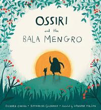 OSSIRI AND THE BALA MENGRO