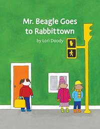 MR. BEAGLE GOES TO RABBITTOWN