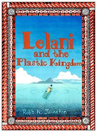Lelani and the Plastic Kingdom
