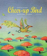 THE CHEER-UP BIRD