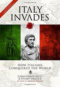 Italy Invades: How Italians Conquered the World