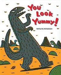 YOU LOOK YUMMY!