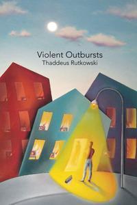 VIOLENT OUTBURSTS
