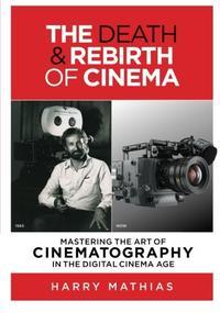 THE DEATH & REBIRTH OF CINEMA