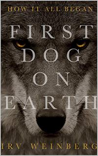 FIRST DOG ON EARTH