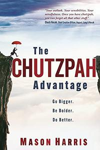 THE CHUTZPAH ADVANTAGE