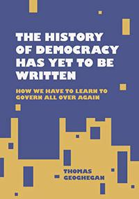 THE HISTORY OF DEMOCRACY IS YET TO BE WRITTEN