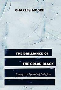 THE BRILLIANCE OF THE COLOR BLACK THROUGH THE EYES OF ART COLLECTORS