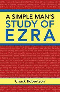 A SIMPLE MAN'S STUDY OF EZRA
