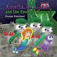 AMELIA, THE MERBALLS AND THE EMERALD CANNON