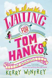 WAITING FOR TOM HANKS