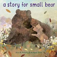 A STORY FOR SMALL BEAR