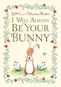 I WILL ALWAYS BE YOUR BUNNY