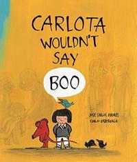 CARLOTA WOULDN'T SAY BOO
