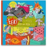EEK! A MOUSE SEEK-AND-PEEK BOOK