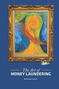 THE ART OF MONEY LAUNDERING