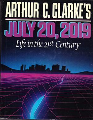 ARTHUR C. CLARKE'S JULY 20, 2019