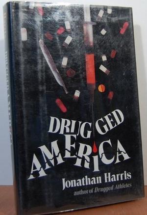 DRUGGED AMERICA