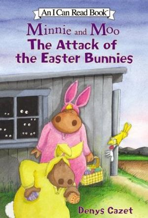 MINNIE AND MOO: THE ATTACK OF THE EASTER BUNNIES