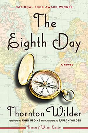 The Eighth Day By Thornton Wilder Kirkus Reviews