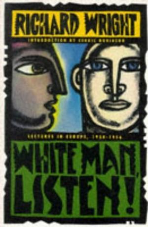 WHITE MAN, LISTEN!