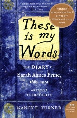 """THESE IS MY WORDS: The Diary of Sarah Agnes Prine, 1881-1901"""
