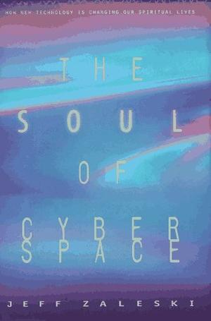 THE SOUL OF CYBERSPACE