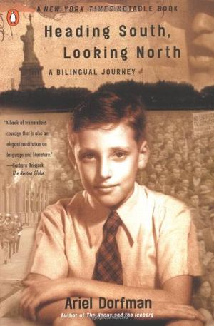 """""""HEADING SOUTH, LOOKING NORTH: A Bilingual Journey"""""""