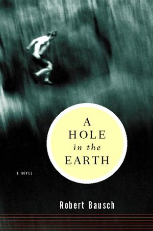 A HOLE IN THE EARTH