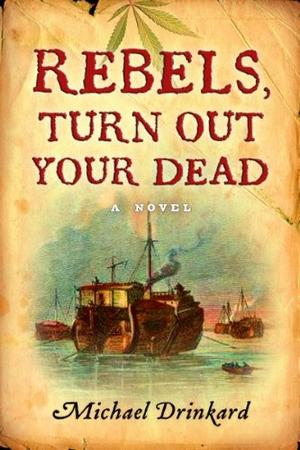 REBELS, TURN OUT YOUR DEAD