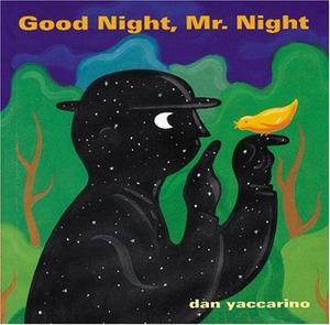 """""""GOOD NIGHT, MR. NIGHT"""""""