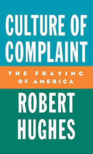 CULTURE OF COMPLAINT