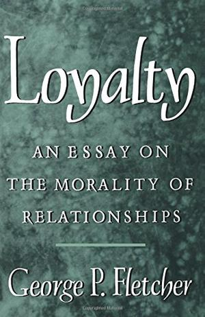 essay loyalty morality relationship Editorial reviews the example i'd chose for style in making points is loyalty: an essay on the morality of relationships, by george p fletcher--william safire, international herald tribune.