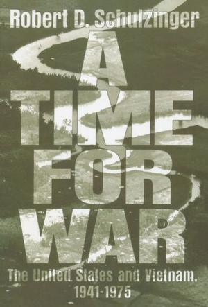 """""""A TIME FOR WAR: The United States and Vietnam, 1941--1975"""""""