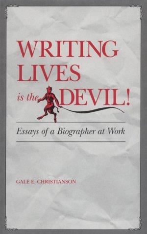WRITING LIVES IS THE DEVIL!