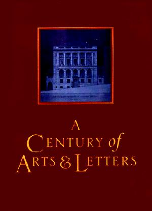 A CENTURY OF ARTS AND LETTERS