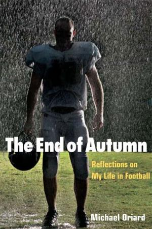 THE END OF AUTUMN: Reflections on My Life in Football