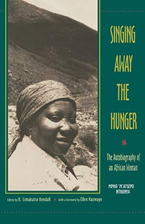 SINGING AWAY THE HUNGER: The Autobiography of an African Woman