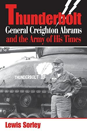 THUNDERBOLT: General Creighton Abrams and the Army of His Times